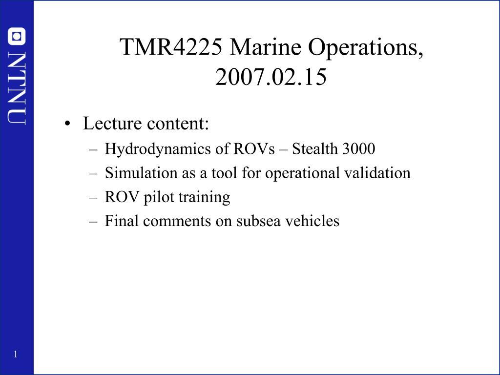 TMR4225 Marine Operations, 2007.02.15
