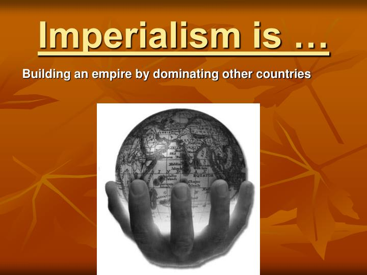 Imperialism is