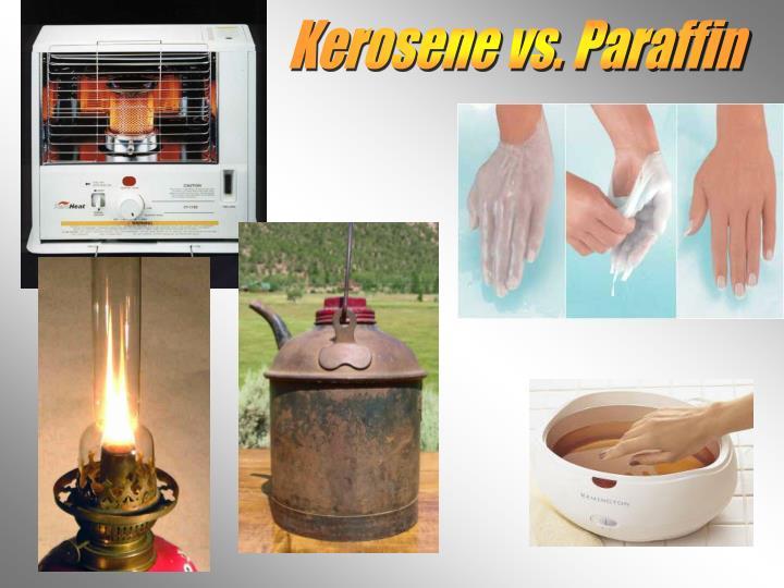 Kerosene vs. Paraffin