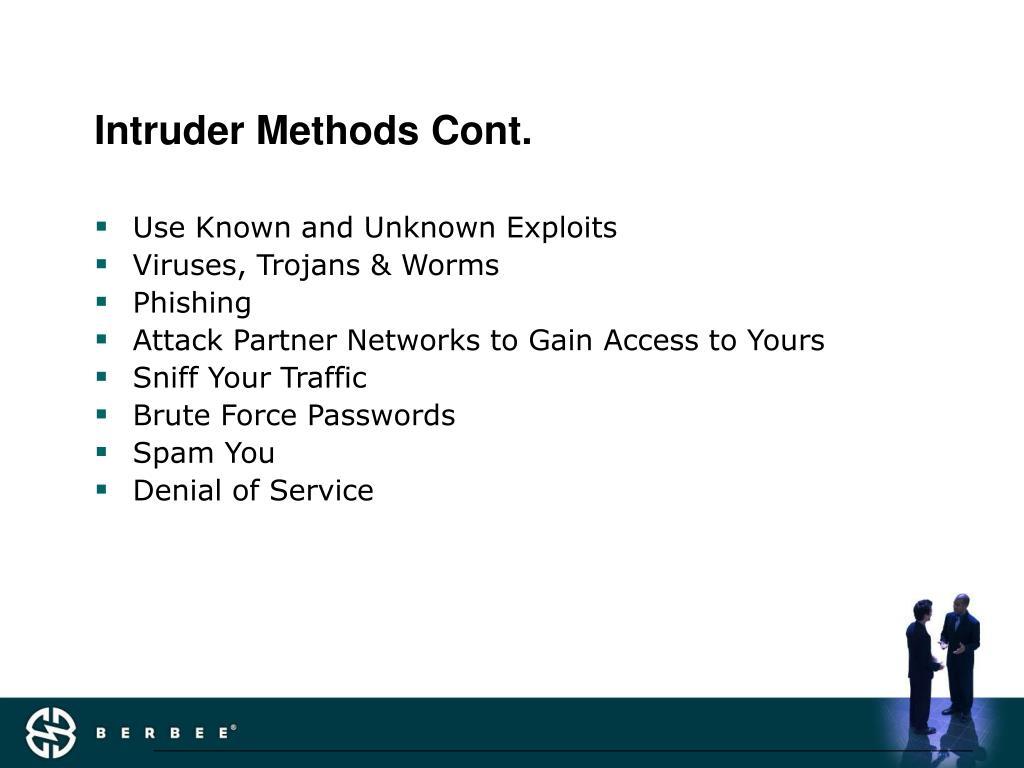 Intruder Methods Cont.