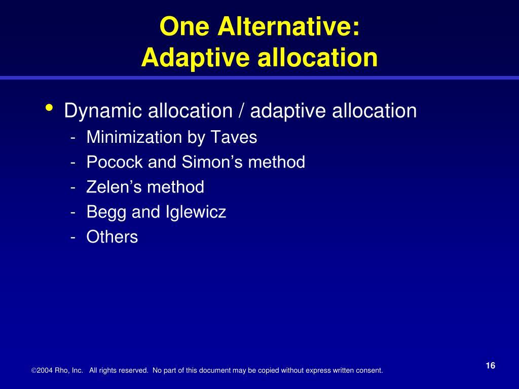 One Alternative: