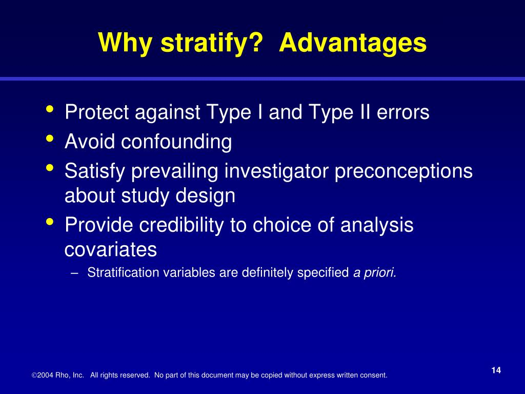 Why stratify?  Advantages