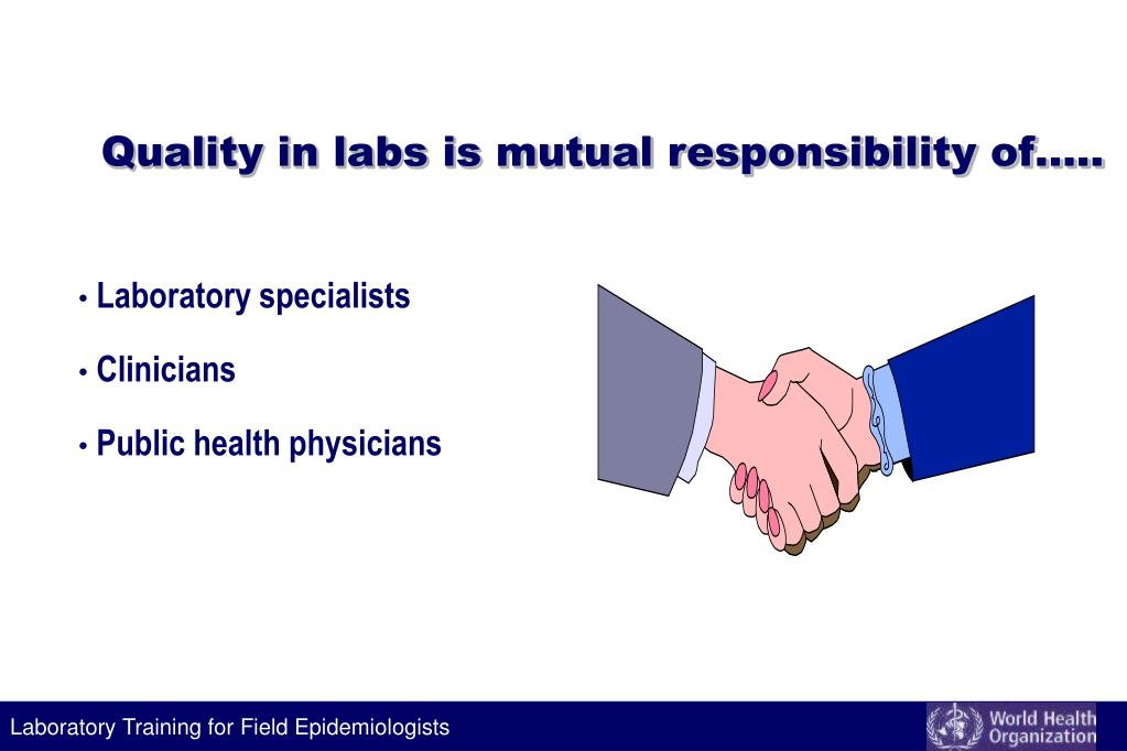 Quality in labs is mutual responsibility of…..