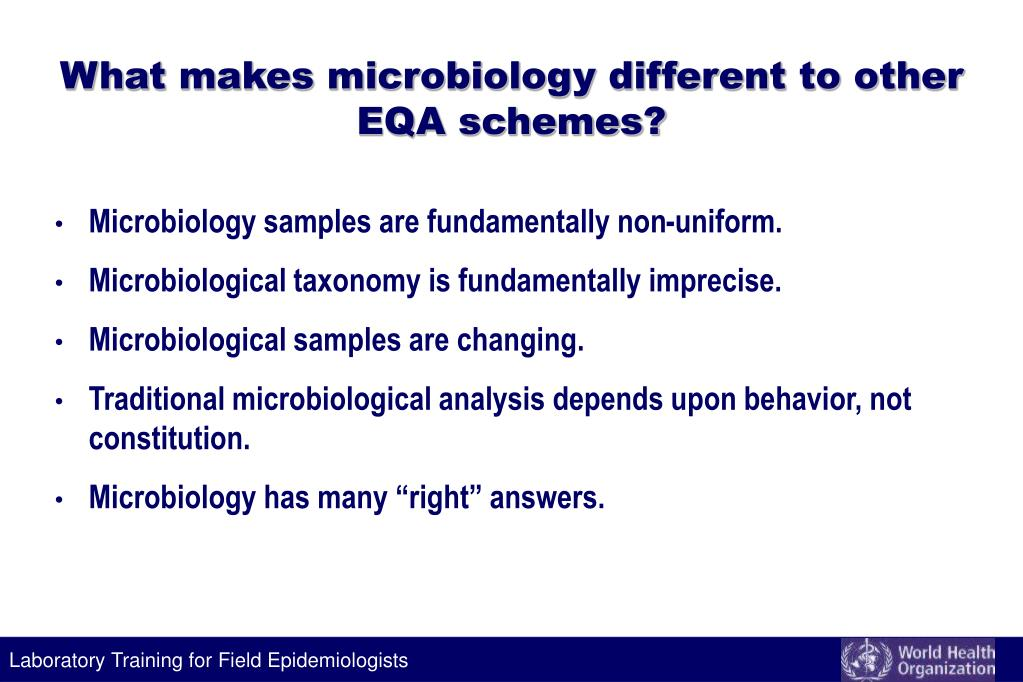 What makes microbiology different to other EQA schemes?