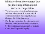what are the major changes that has increased international services competition