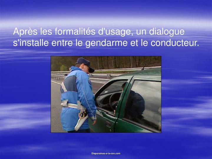 Après les formalités d'usage, un dialogue s'installe entre le gendarme et le conducteur.