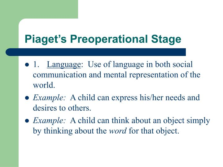 Piaget s preoperational stage3