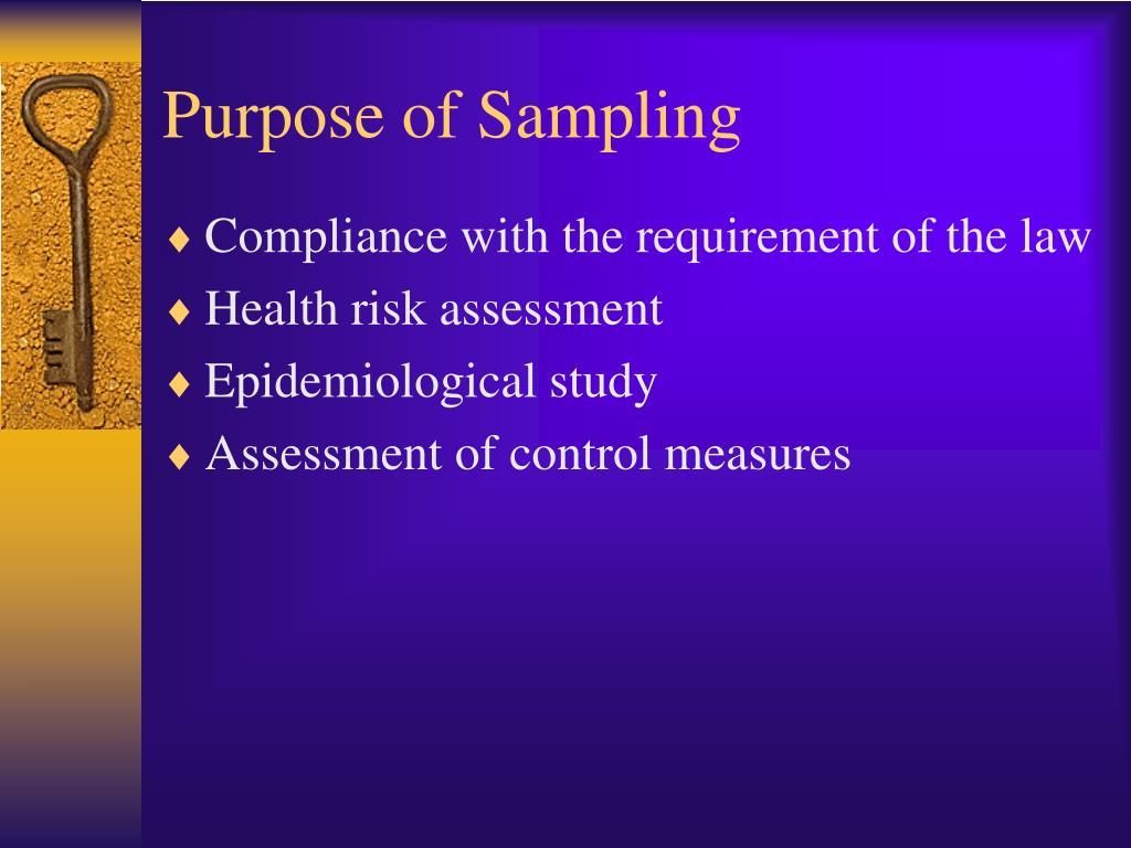 Purpose of Sampling