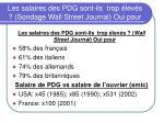 les salaires des pdg sont ils trop lev s sondage wall street journal oui pour