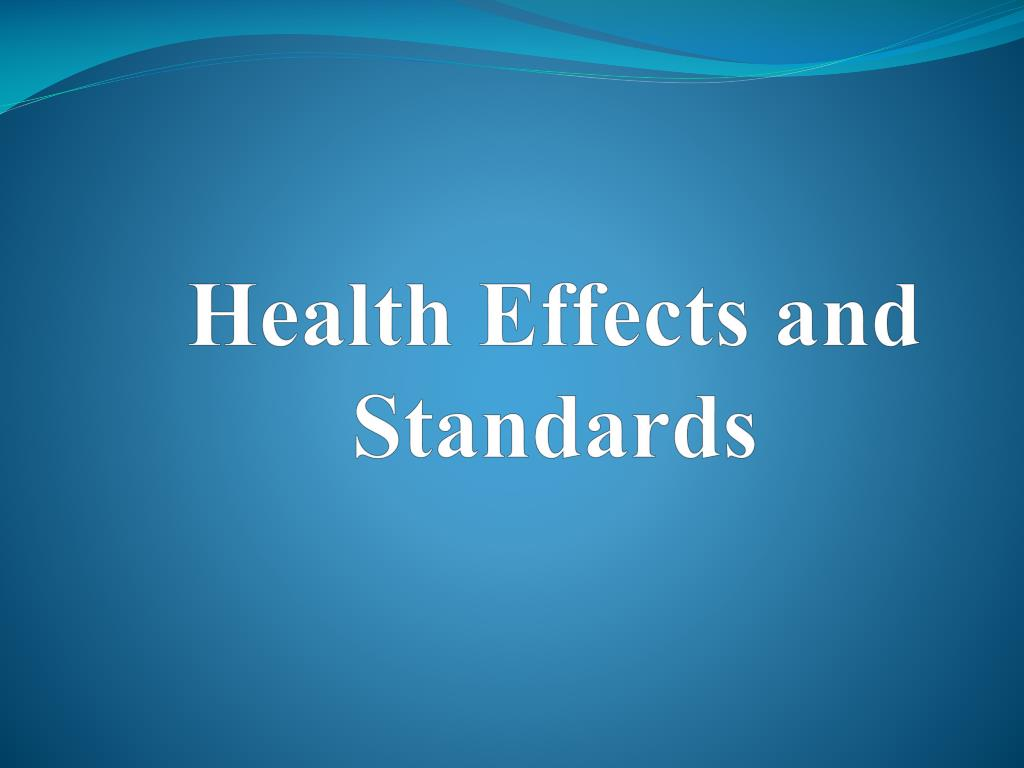 Health Effects and Standards
