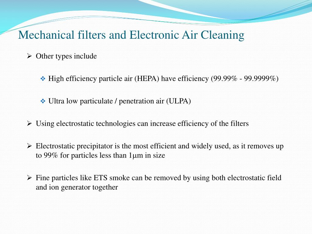 Mechanical filters and Electronic Air Cleaning