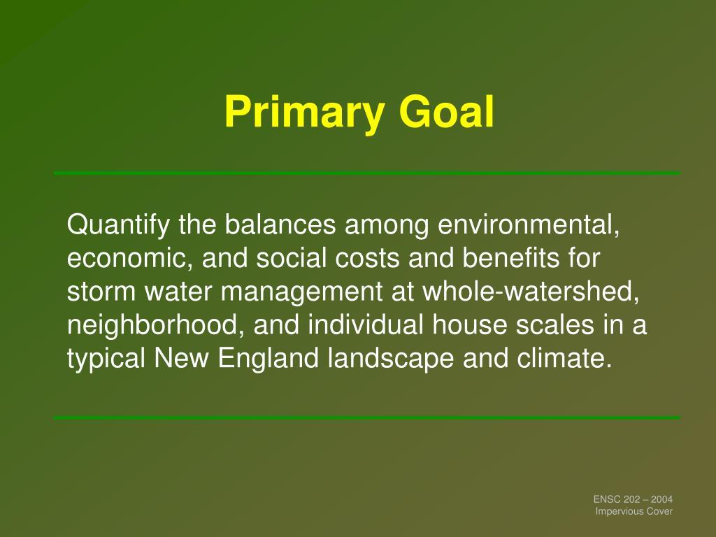 Primary Goal