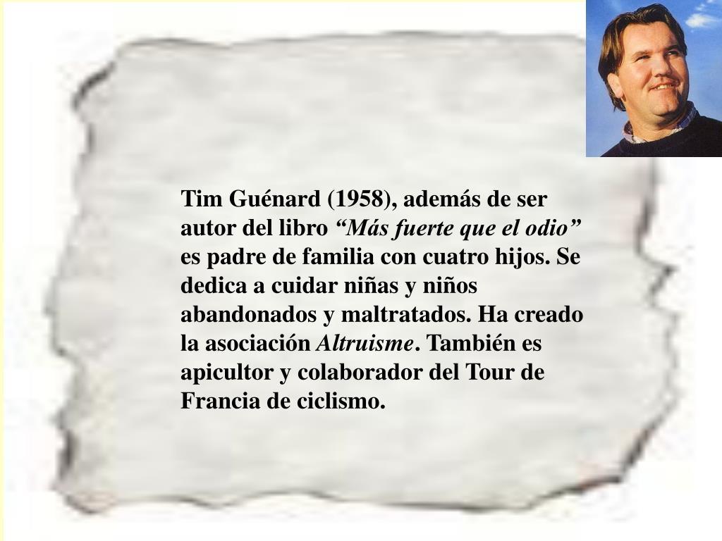 Tim Guénard (1958), además de ser autor del libro