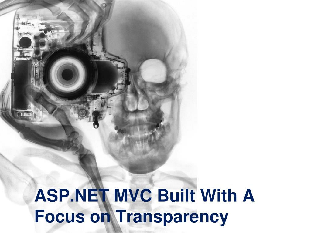 ASP.NET MVC Built With A Focus on Transparency