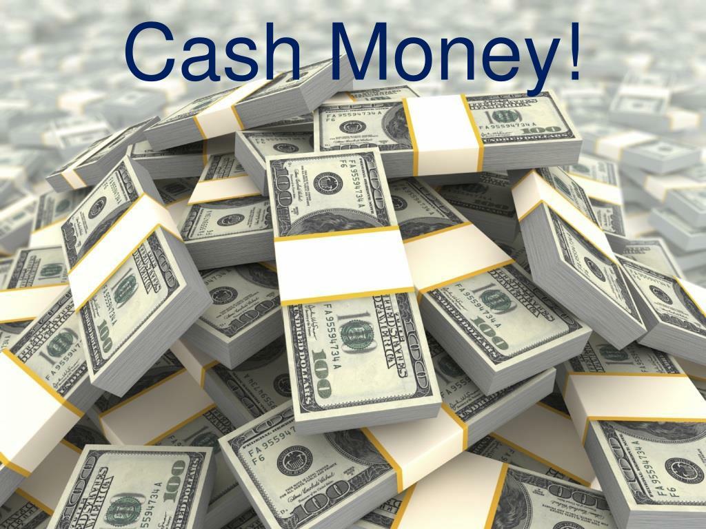 Cash Money!