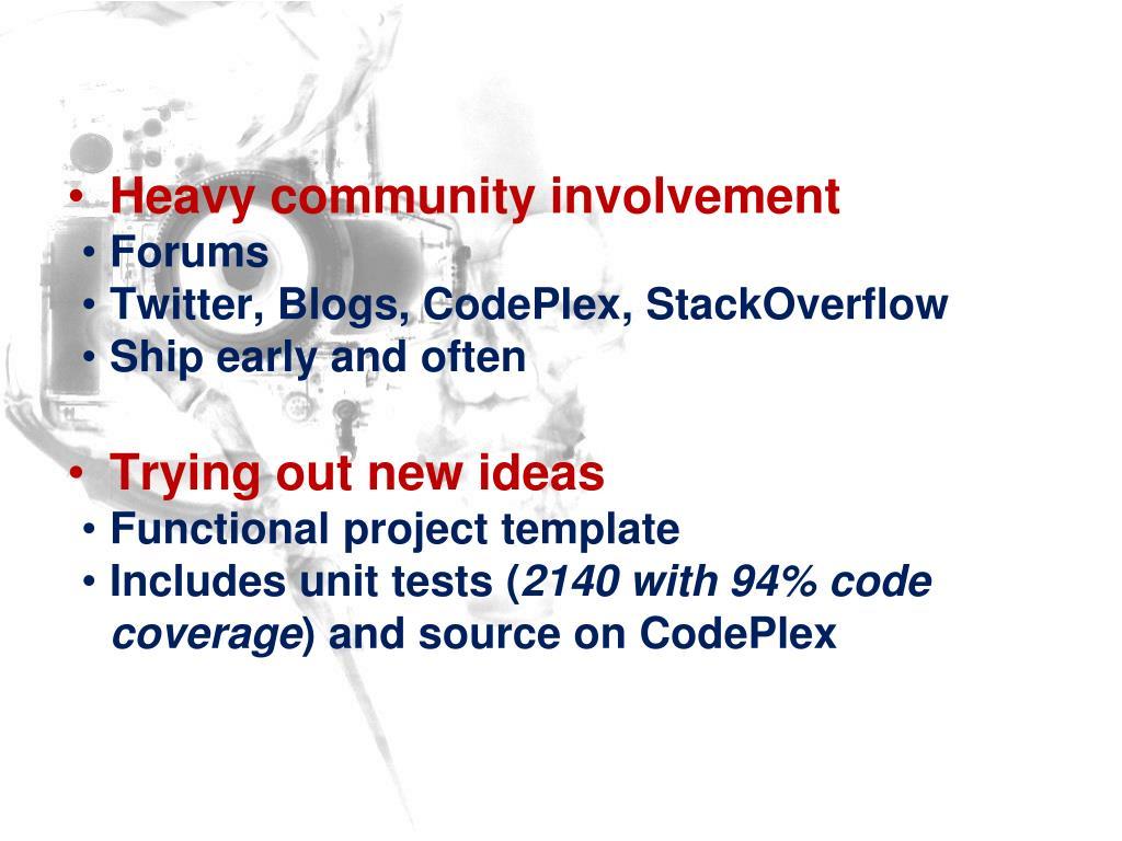 Heavy community involvement
