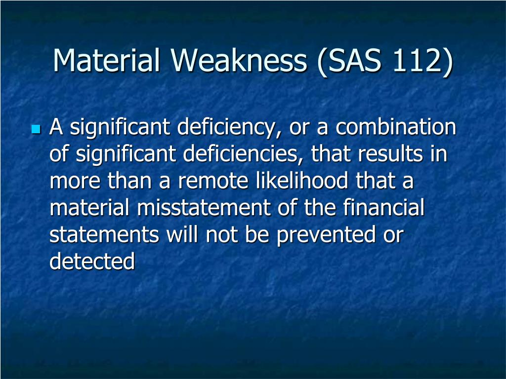 Material Weakness (SAS 112)
