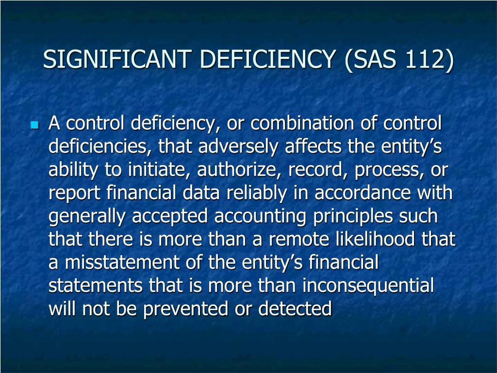 SIGNIFICANT DEFICIENCY (SAS 112)