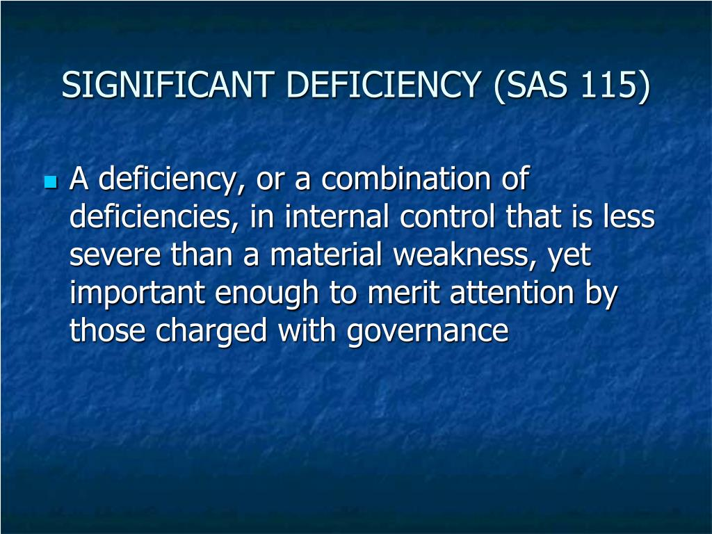 SIGNIFICANT DEFICIENCY (SAS 115)