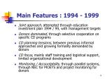 main features 1994 1999