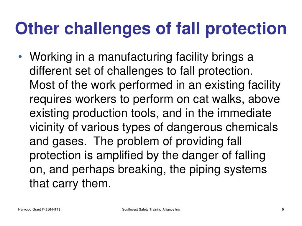 Other challenges of fall protection