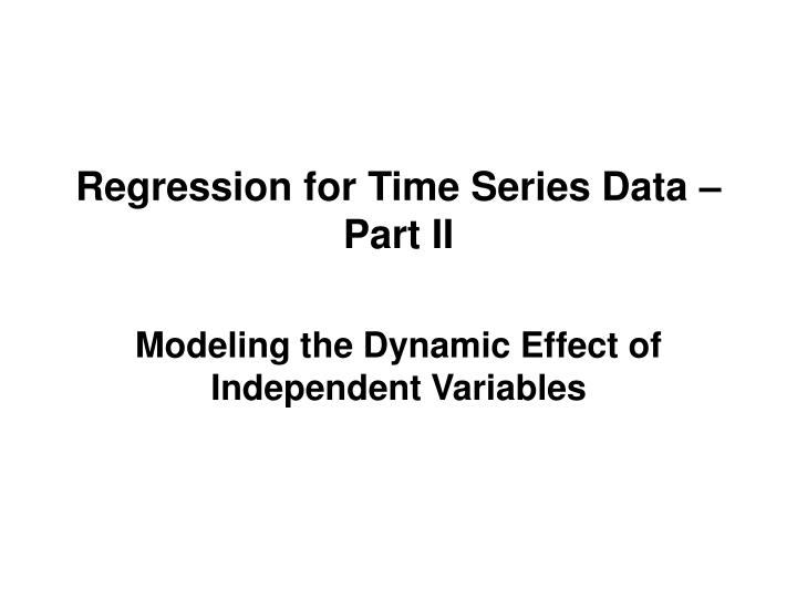 Regression for time series data part ii