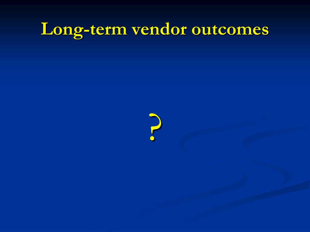 Long-term vendor outcomes