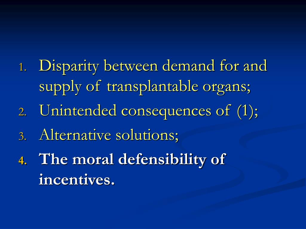 Disparity between demand for and supply of transplantable organs;
