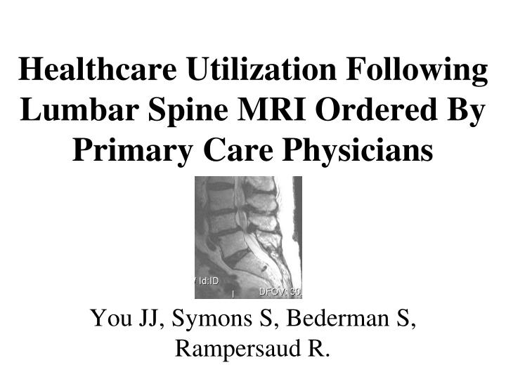 Healthcare Utilization Following Lumbar Spine MRI Ordered By Primary Care Physicians