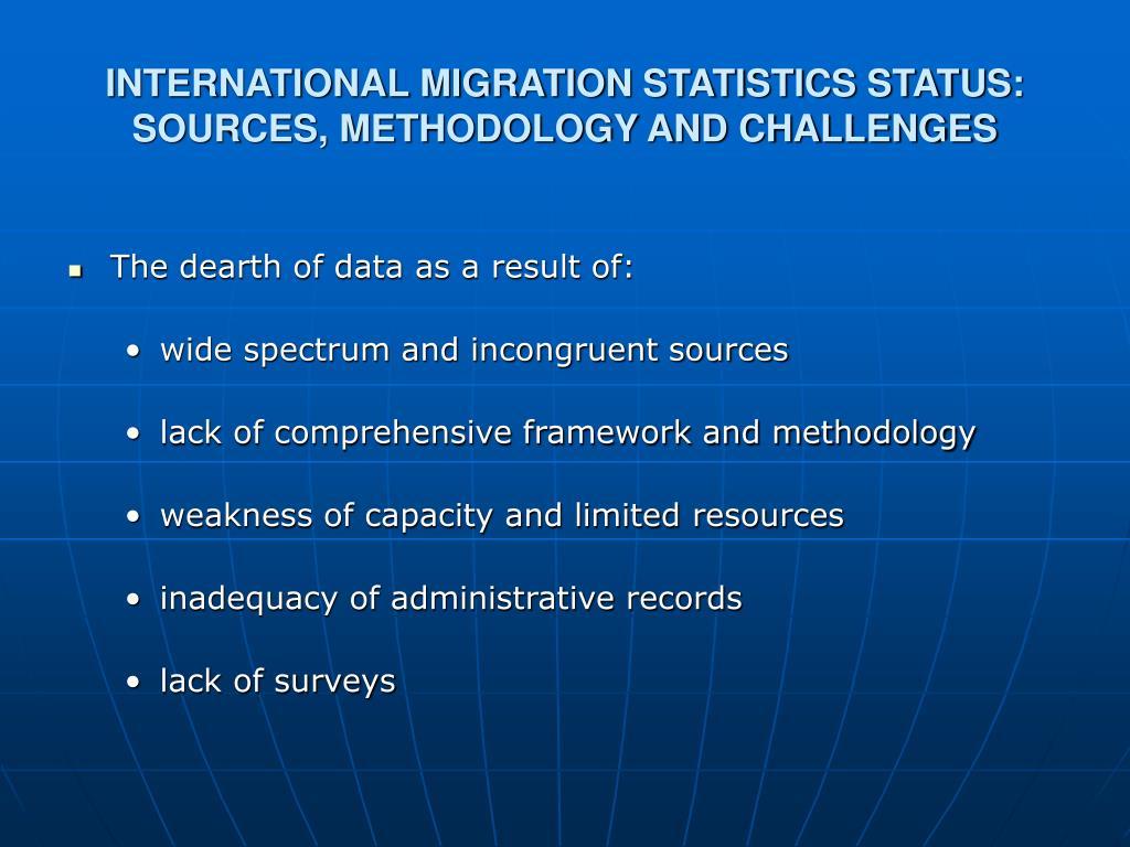 INTERNATIONAL MIGRATION STATISTICS STATUS: SOURCES, METHODOLOGY AND CHALLENGES