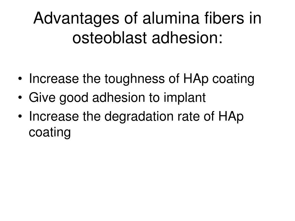Advantages of alumina fibers in osteoblast adhesion:
