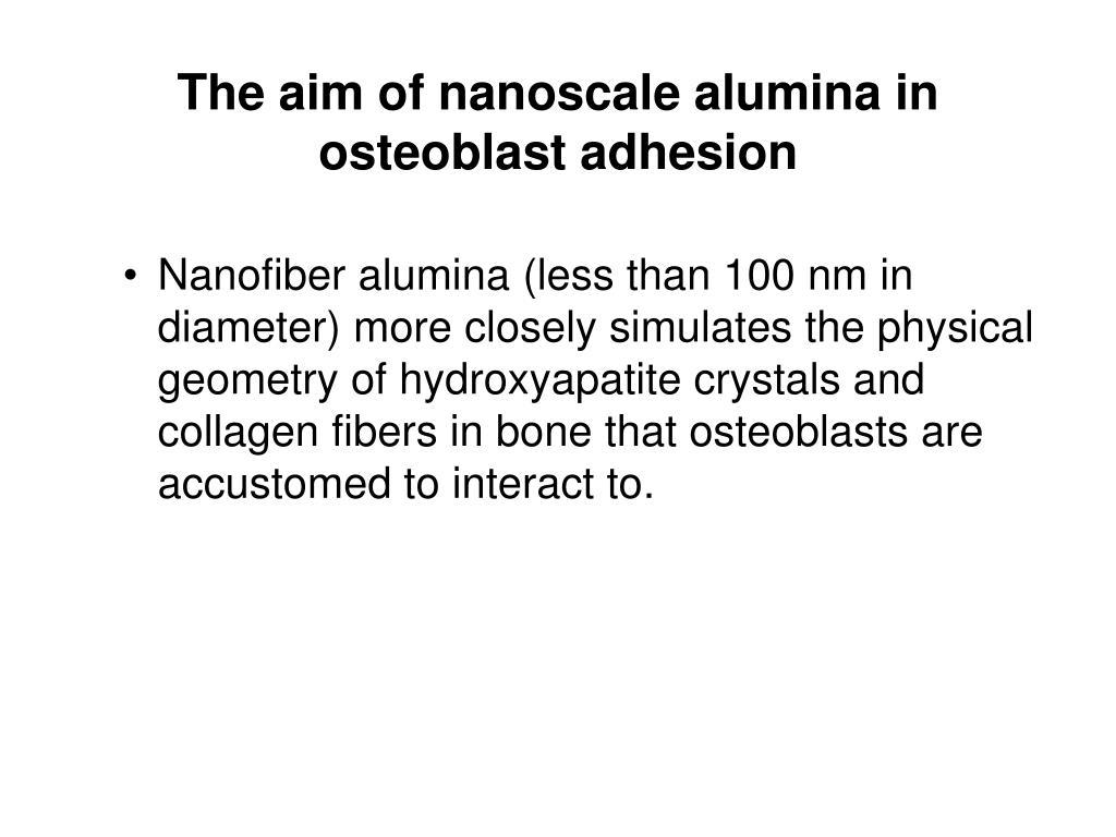 The aim of nanoscale alumina in osteoblast adhesion