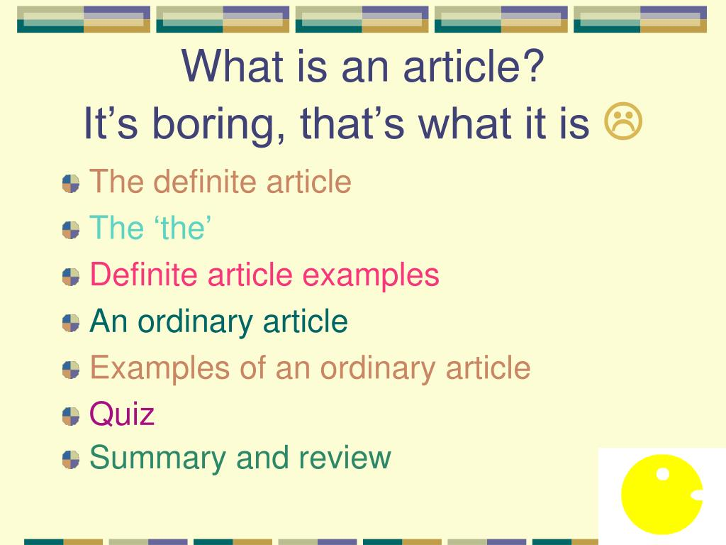 What is an article?                It's boring, that's what it is