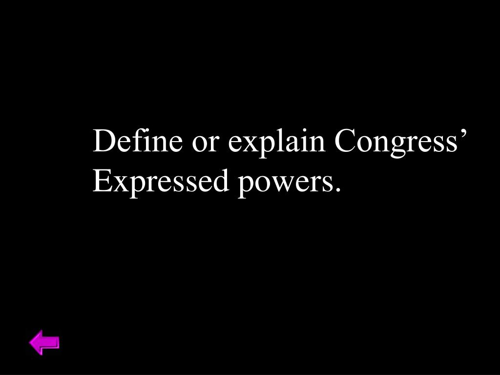 Define or explain Congress'