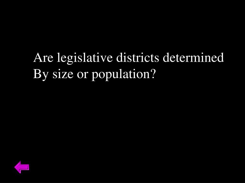 Are legislative districts determined