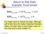 return to risk ratio example food vendor
