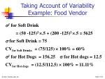 taking account of variability example food vendor