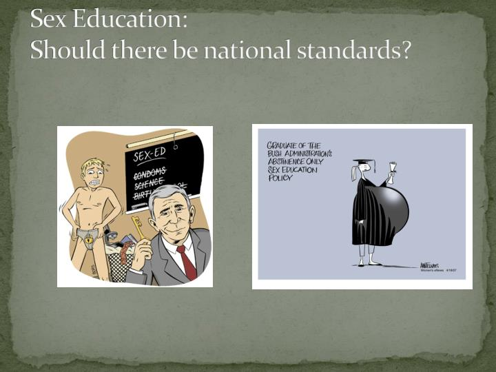 Sex education should there be national standards