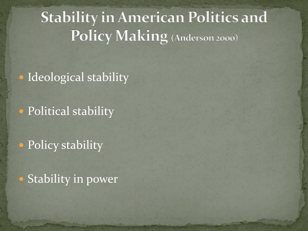 Stability in American Politics and Policy Making