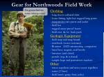 gear for northwoods field work