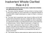 inadvertent whistle clarified rule 4 2 3