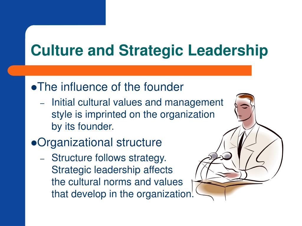 Culture and Strategic Leadership