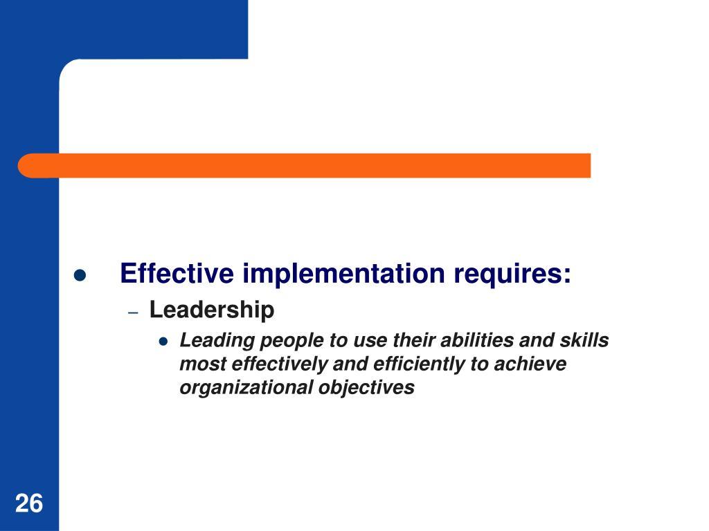 Effective implementation requires: