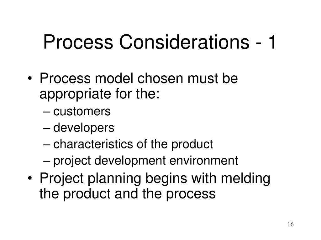 Process Considerations - 1