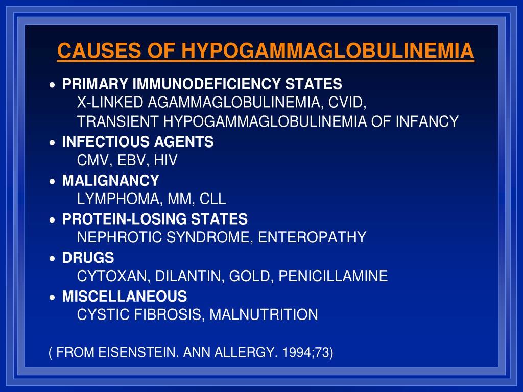 CAUSES OF HYPOGAMMAGLOBULINEMIA