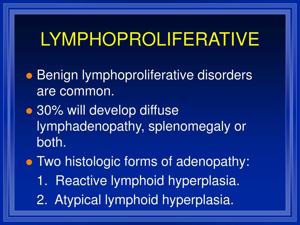 LYMPHOPROLIFERATIVE
