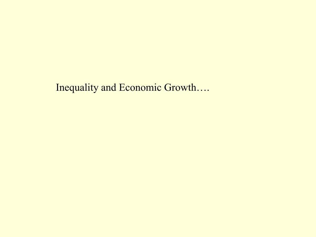 Inequality and Economic Growth….
