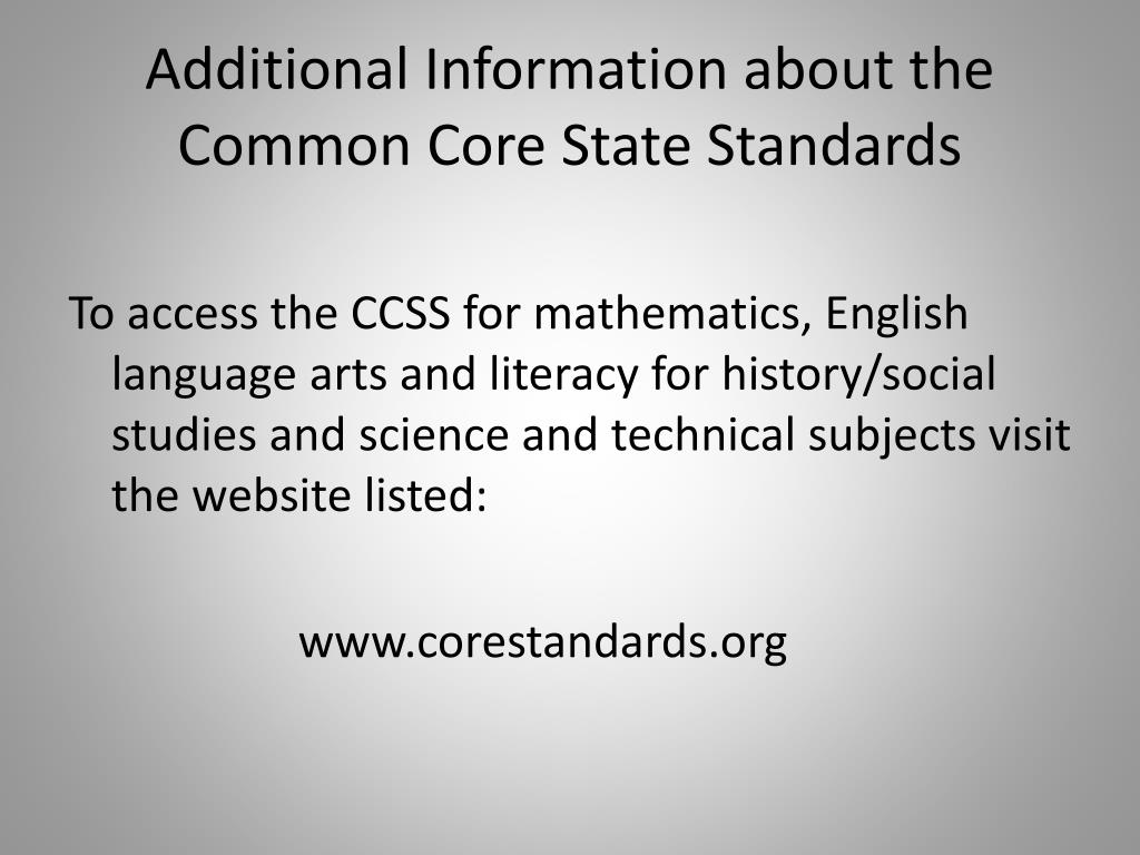Additional Information about the Common Core State Standards