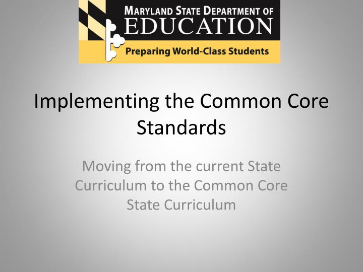 Implementing the common core standards