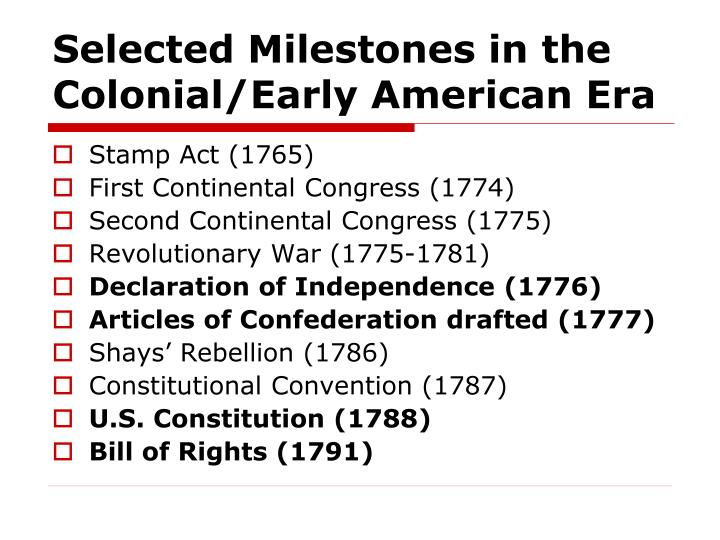 Selected milestones in the colonial early american era